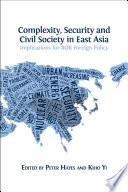 Complexity, Security and Civil Society in East Asia  : Foreign Policies and the Korean Peninsula