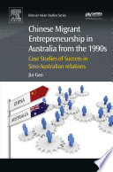 Chinese Migrant Entrepreneurship in Australia from the 1990s Book