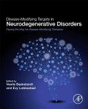 Disease Modifying Targets in Neurodegenerative Disorders