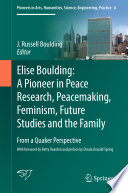 Elise Boulding  A Pioneer in Peace Research  Peacemaking  Feminism  Future Studies and the Family