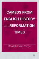Cameos from English History      Reformation times