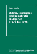 Militär, Islamismus und Demokratie in Algerien (1978 bis 1995)