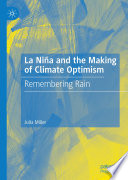 La Ni A And The Making Of Climate Optimism