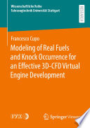 Modeling of Real Fuels and Knock Occurrence for an Effective 3D CFD Virtual Engine Development Book