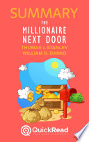 Summary of The Millionaire Next Door by Thomas J  Stanley and William D  Danko