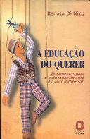 A EDUCACAO DO QUERER