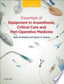 Essentials Of Equipment In Anaesthesia Critical Care And Peri Operative Medicine E Book Book PDF