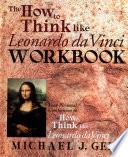 The how to Think Like Leonardo Da Vinci Workbook