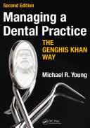Managing a Dental Practice the Genghis Khan Way, Second Edition