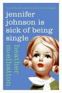 Jennifer Johnson Is Sick of Being Single Pdf/ePub eBook
