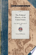 """""""The Political History of the United States of America During the Period of Reconstruction"""" by Edward McPherson"""