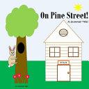 On Pine Street!