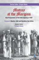 Mutiny at the Margins  New Perspectives on the Indian Uprising of 1857