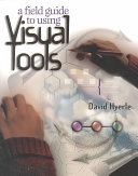 A Field Guide to Using Visual Tools