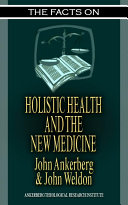 The Facts on Holistic Health and the New Medicine