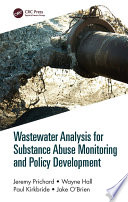 Wastewater Analysis For Substance Abuse Monitoring And Policy Development