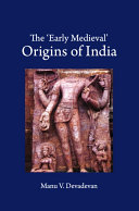 The 'Early Medieval' Origins of India ebook