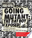 Going Mutant  The Bat Boy Exposed  Book