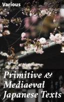 Primitive & Mediaeval Japanese Texts Pdf/ePub eBook