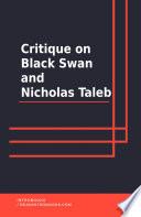Critique on Black Swan and Nicholas Taleb