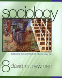 Sociology  Exploring the Architecture of Everyday Life  With Key Ideas in Sociology 2 E