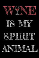 Wine is My Spirit Animal