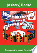 Harmony and Contrast, the female impact (A story), Book2