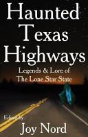 Haunted Texas Highways