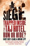 """""""The Siege: Three Days of Terror Inside the Taj"""" by Adrian Levy, Cathy Scott-Clark"""