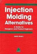 Injection Molding Alternatives