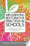 """Implementing Restorative Practices in Schools: A Practical Guide to Transforming School Communities"" by Margaret Thorsborne, Graham Robb, Peta Blood"