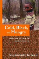 Cold  Black  and Hungry  From the Author of Beyond Bougie