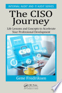 The CISO Journey  : Life Lessons and Concepts to Accelerate Your Professional Development