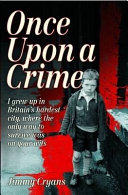 Pdf Once Upon a Crime - I Grew Up in Britain's Hardest City, Where the Only Way to Survive Was on Your Wits