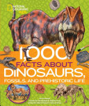 1 000 Facts about Dinosaurs  Fossils  and Prehistoric Life