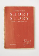How to Write A Short Story  And Think About It