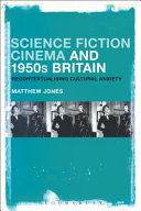 Science fiction cinema and 1950s Britain : recontextualising cultural anxiety