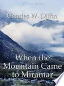 When The Mountain Came To Miramar Book PDF