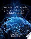 Roadmap to Successful National Digital Health Ecosystems
