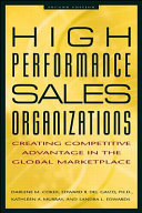 High Performance Sales Organizations: Creating Competitive Advantage in the Global Marketplace