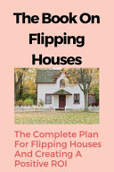 The Book On Flipping Houses Book