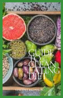 Guide to Clean Eating Diet