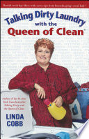 """Talking Dirty Laundry with the Queen of Clean"" by Linda Cobb"