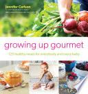 Growing Up Gourmet