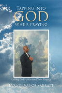 Tapping into God While Praying