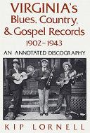 Virginia s Blues  Country   Gospel Records  1902 1943 Book