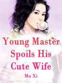 Pdf Young Master Spoils His Cute Wife