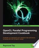 OpenCL Parallel Programming Development Cookbook