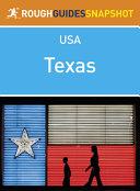 Texas Rough Guides Snapshot USA  includes Houston  the Gulf Coast  Austin  San Antonio  Dallas and the Panhandle