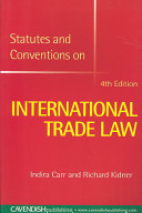 Statutes and Conventions on International Trade 4 e